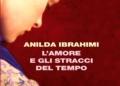Anilda Ibrahimi L'amore e gli stracci del tempo