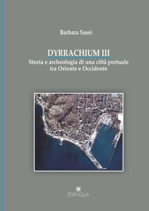 """Durazzo Copertina libro """"Dyrrachium III"""" di Barbara Sassi"""