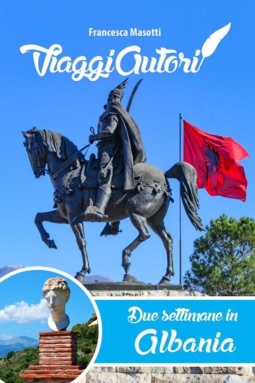 """La guida turistica: """"Due settimane in Albania"""" di Francesca Masotti, pubblicata da ViaggiAutori."""