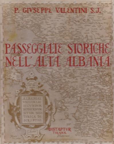 Passeggiate Storiche Alta Albania Padre Giuseppe Valentini