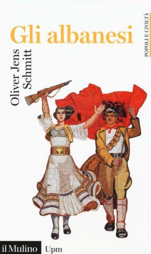 Gli Albanesi Oliver Jens Schmitt