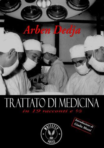 Arben Deja, Trattato di Medicina in 19 racconti e ½, Whitefly press, Torino, 2020