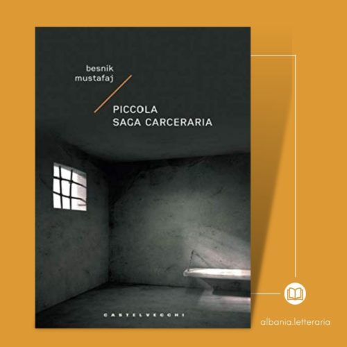 Besnik Mustafaj Piccola Saga Carceraria