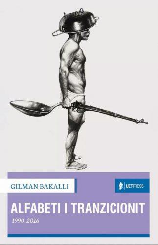 Alfabeti I Tranzicionit, Nga Gilman Bakalli